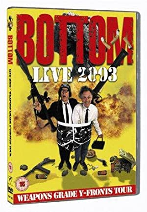 BOTTOM LIVE 2003: WEAPONS GRADE Y-FRONTS TOUR – MOVIE – 2003