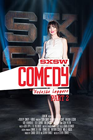 SXSW COMEDY WITH NATASHA LEGGERO: PART 2 – MOVIE – 2017