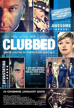 CLUBBED – FILME – 2008