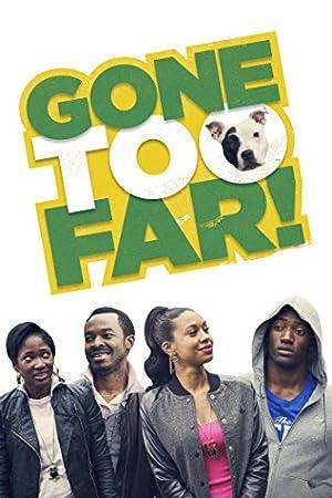 GONE TOO FAR – FILME – 2013