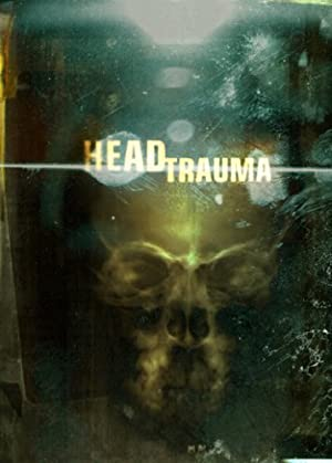HEAD TRAUMA – MOVIE – 2006