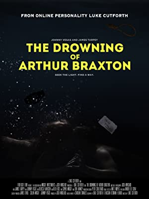 THE DROWNING OF ARTHUR BRAXTON – Фильм – 2017