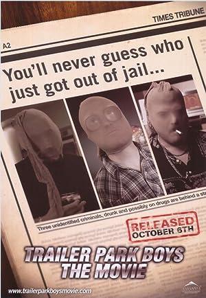 TRAILER PARK BOYS: THE MOVIE – FILM – 2006