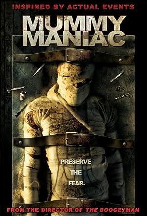 MUMMY MANIAC – FILME – 2007