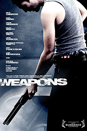 WEAPONS – FILME – 2007