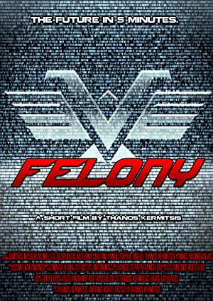 FELONY – MOVIE – 2014