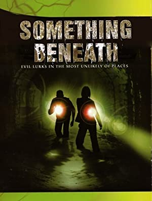 SOMETHING BENEATH – MOVIE – 2007