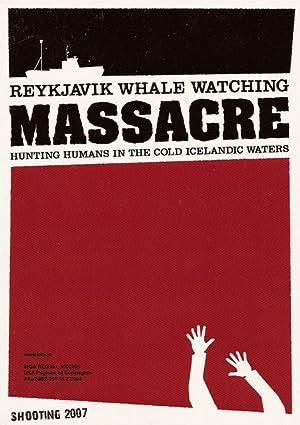 REYKJAVIK WHALE WATCHING MASSACRE – FILMEK – 2009