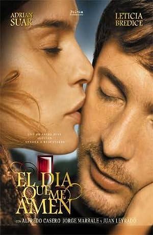 EL DíA QUE ME AMEN – FILME – 2003