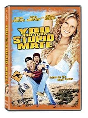 YOU AND YOUR STUPID MATE – ταινία – 2005