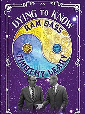 DYING TO KNOW: RAM DASS & TIMOTHY LEARY – FILM – 2014