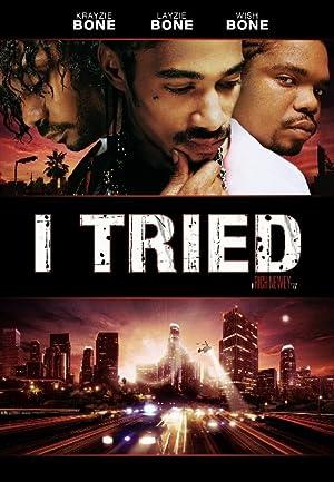 I TRIED – Фильм – 2007