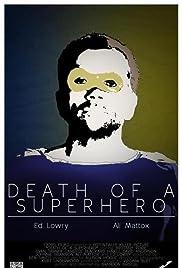 DEATH OF A SUPERHERO – FILM – 2012