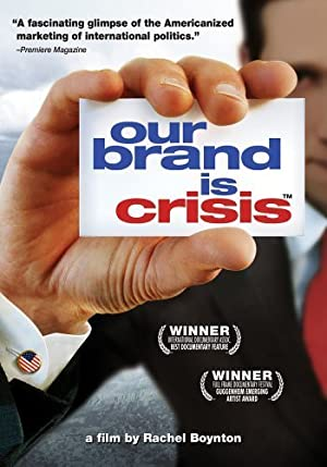 OUR BRAND IS CRISIS – FILME – 2005