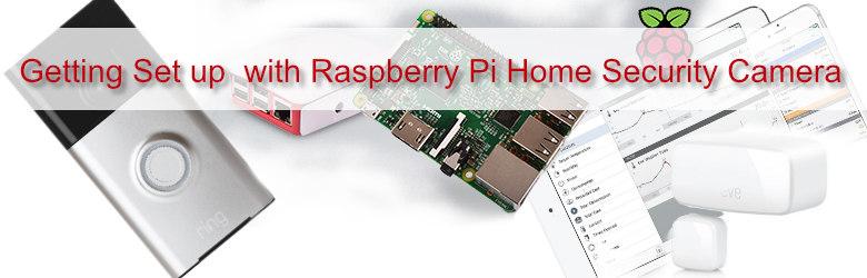 Raspberry Pi home security camera