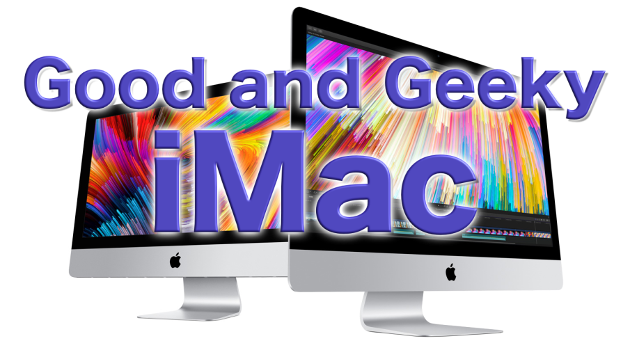 iMac for Good and Geeky