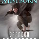 Honestly I don't know why I didn't pick up Mistborn sooner, especially because I was dancing around the room with pure joy after finishing the book.