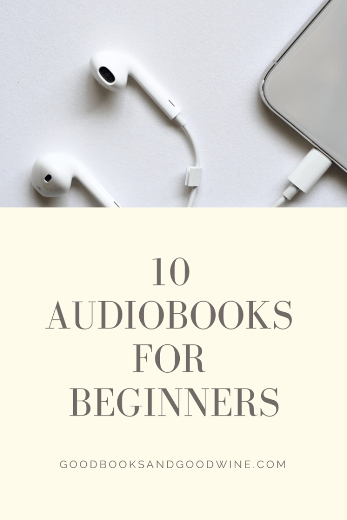 Have you always wanted to try audiobooks but didn't know where to begin? Here's 10 to try out - and hopefully get you hooked on audiobooks.