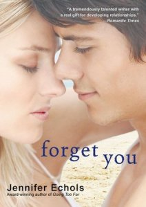 Forget You by Jennifer Echols   I just want to hug this book - it is SO adorable!