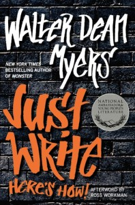 Just Write: Here's How Walter Dean Myers Book Cover