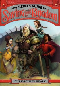 The Hero's Guide To Saving Your Kingdom Christopher Healy Book Cover