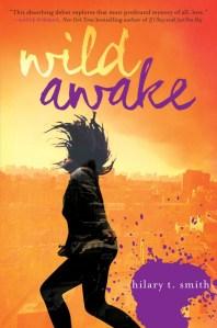 Wild Awake by Hilary T. Smith   Good Books And Good Wine