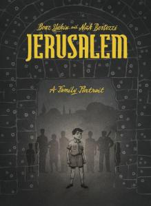 Jerusalem A Family Portrait by Boaz Yakin | Good Books And Good Wine