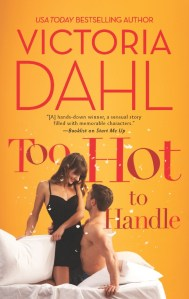 Too Hot To Handle by Victoria Dahl   Good Books And Good Wine