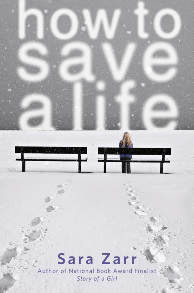 How To Save A Life by Sara Zarr | Good Books And Good Wine