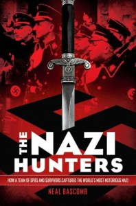 The Nazi Hunters by Neal Bascomb   Good Books And Good Wine