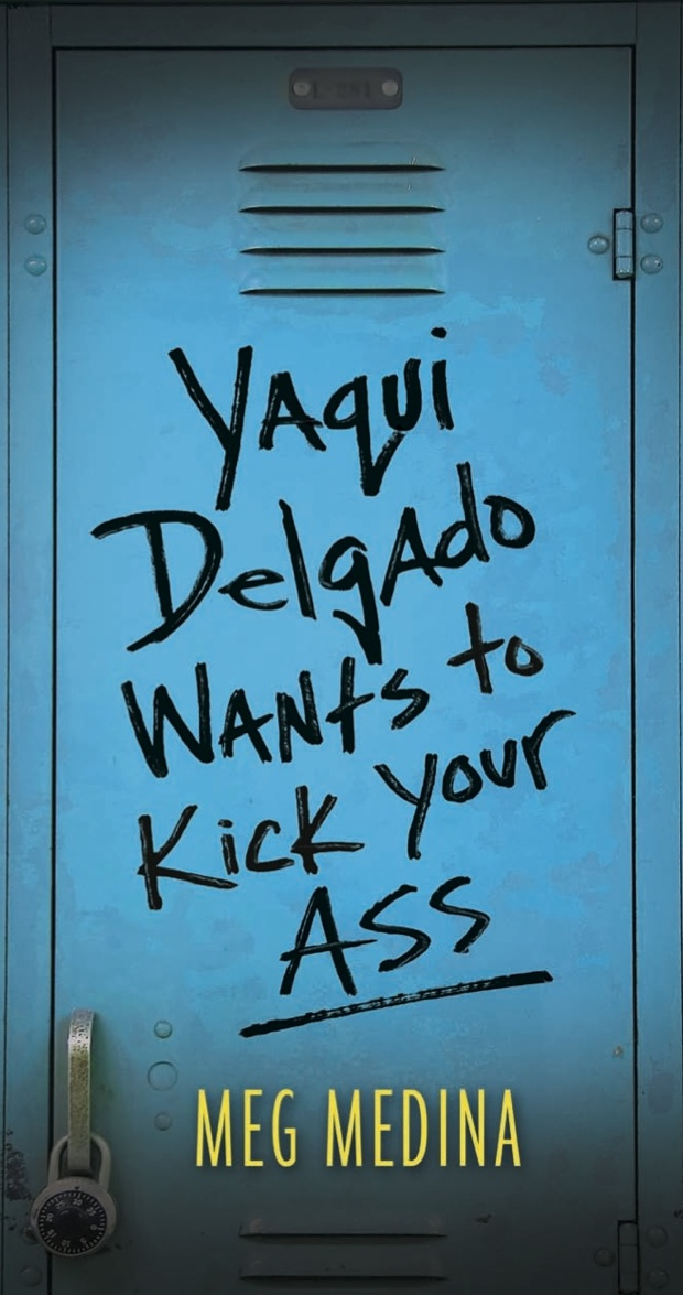 Yaqui Delgado Wants To Kick Your Ass by Meg Medina | Good Books And Good Wine