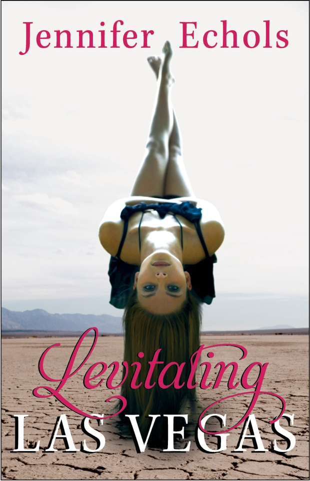 Levitating Las Vegas by Jennifer Echols | Good Books And Good Wine