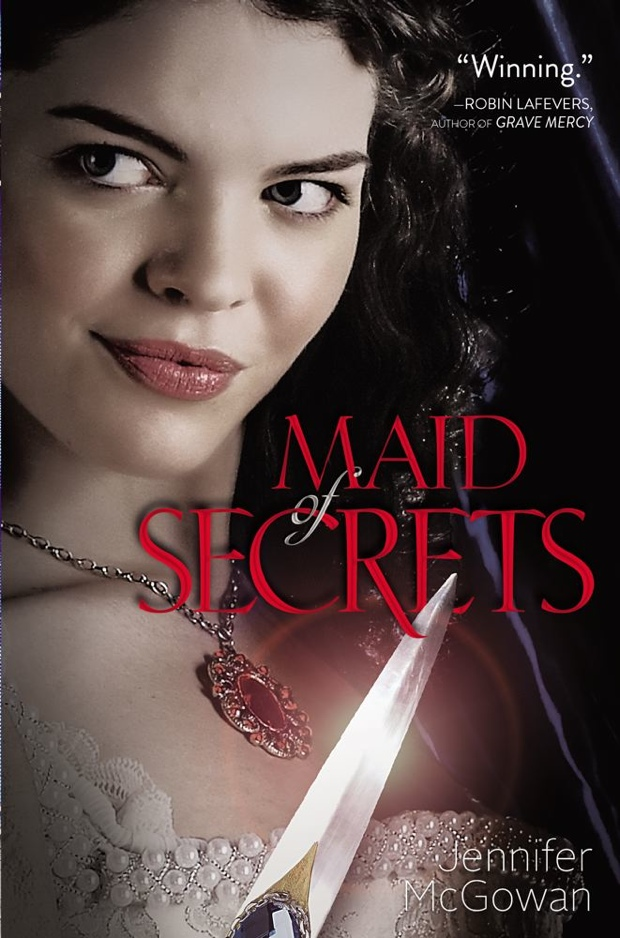 Maid Of Secrets by Jennifer McGowan   Good Books and Good Wine