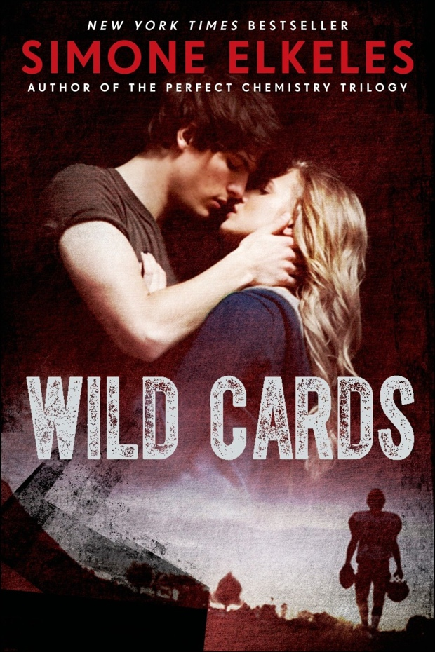 Wild Cards by Simone Elkeles | Good Books And Good Wine