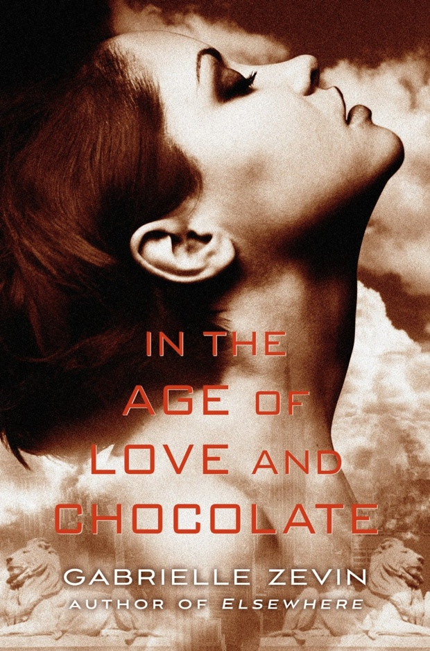 In The Age Of Love And Chocolate by Gabrielle Zevin | Good Books And Good Wine