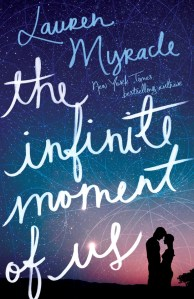 The Infinite Moment Of Us by Lauren Myracle | Good Books And Good Wine