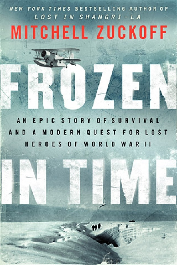 Frozen In Time by Mitchell Zuckoff | Good Books And Good Wine