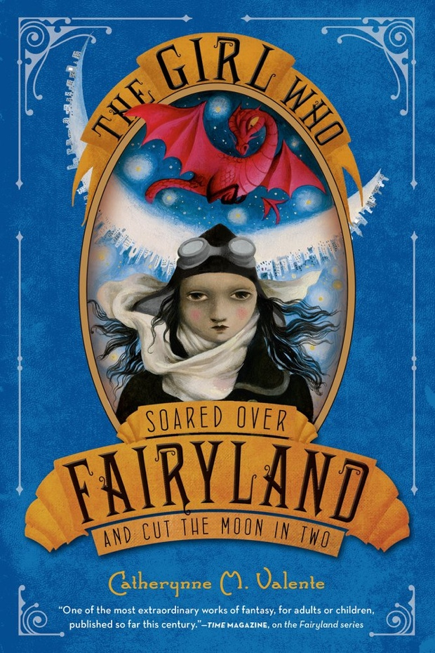 The Girl Who Soared Over Fairyland And Cut The Moon In Two by Catherynne M. Valente | Good Books And Good Wine