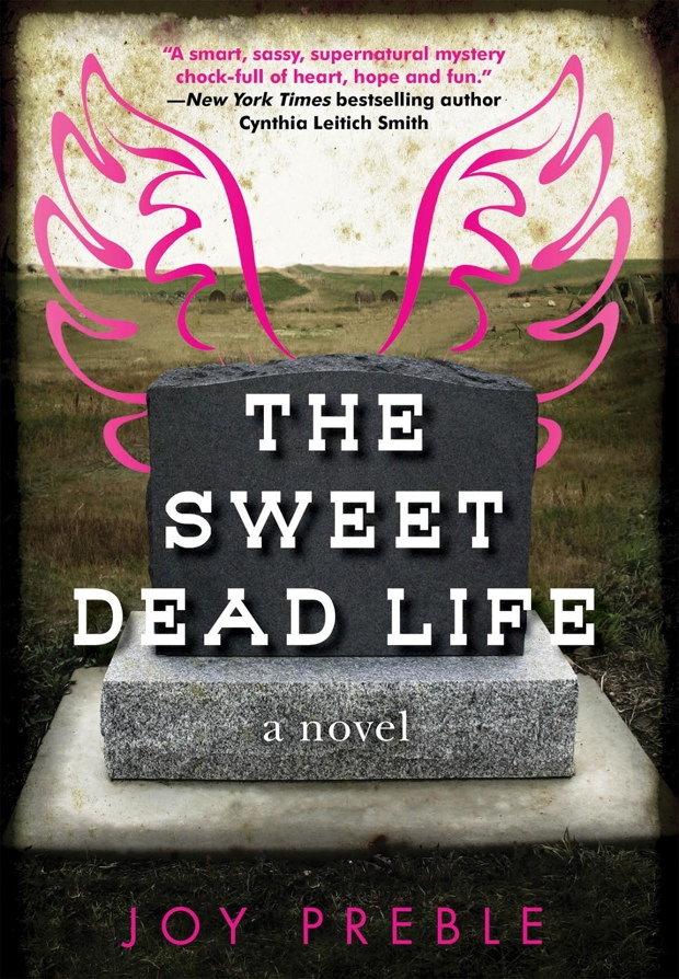 The Sweet Dead Life by Joy Preble   Good Books And Good Wine
