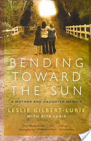 Review of Bending Toward the Sun by Rita Lurie and Leslie Gilbert-Lurie