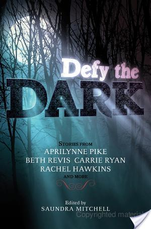 Defy The Dark | Edited By Saundra Mitchell | Book Review