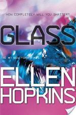 Glass by Ellen Hopkins: 'It's like glass, when we break'