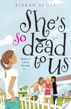 Review of She's So Dead To Us by Kieran Scott