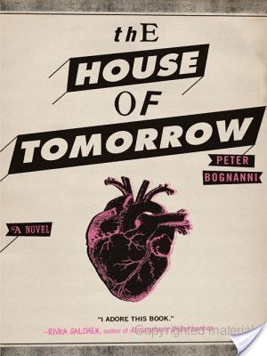 Review of The House of Tomorrow by Peter Bognanni