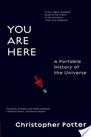 Review of You Are Here: A Portable History of the Universe by Christopher Potter