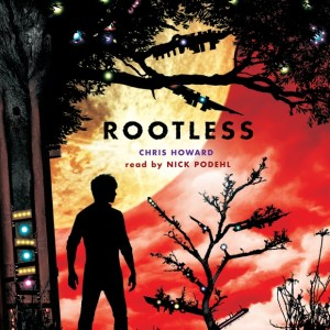 Rootless | Chris Howard | Audiobook Review