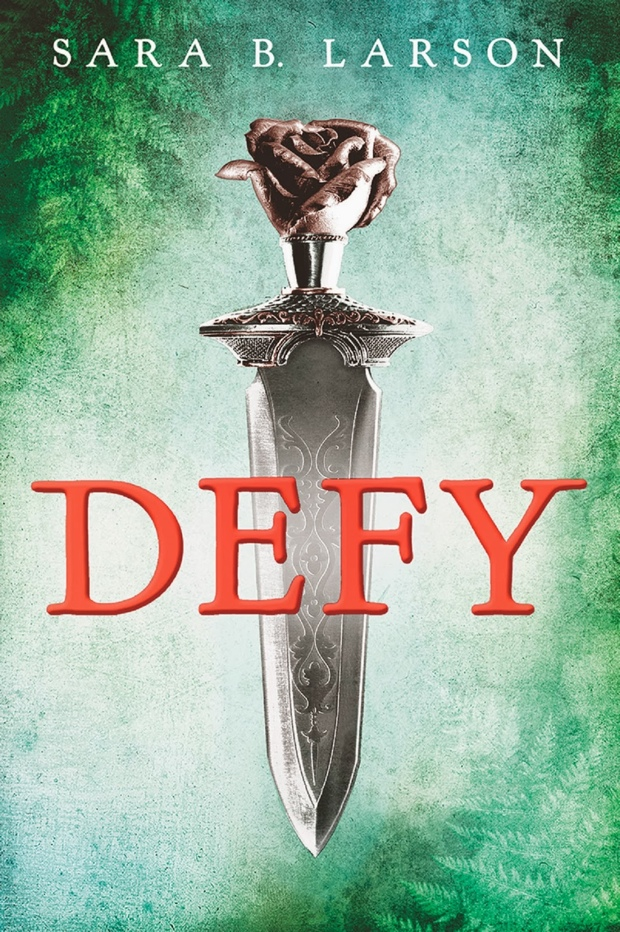 Defy by Sara B. Larson   Good Books And Good Wine