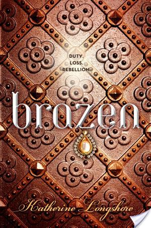 Brazen by Katherine Longshore | Book Review