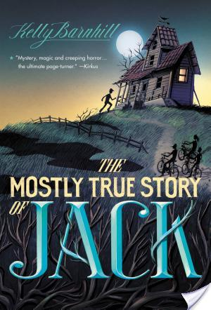 The Mostly True Story Of Jack Kelly Barnhill Book Review