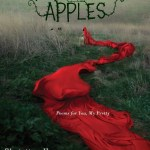 Basically what Poisoned Apples: Poems For You, My Pretty by Christine Heppermann is, is a book of poems with fairy tale structures and themes brought into a contemporary sort of understanding.